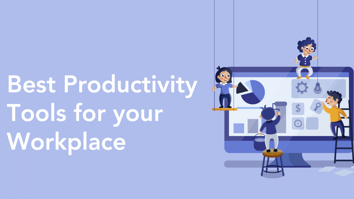 6 BEST Tools for Increasing Productivity in the Workplace 2018
